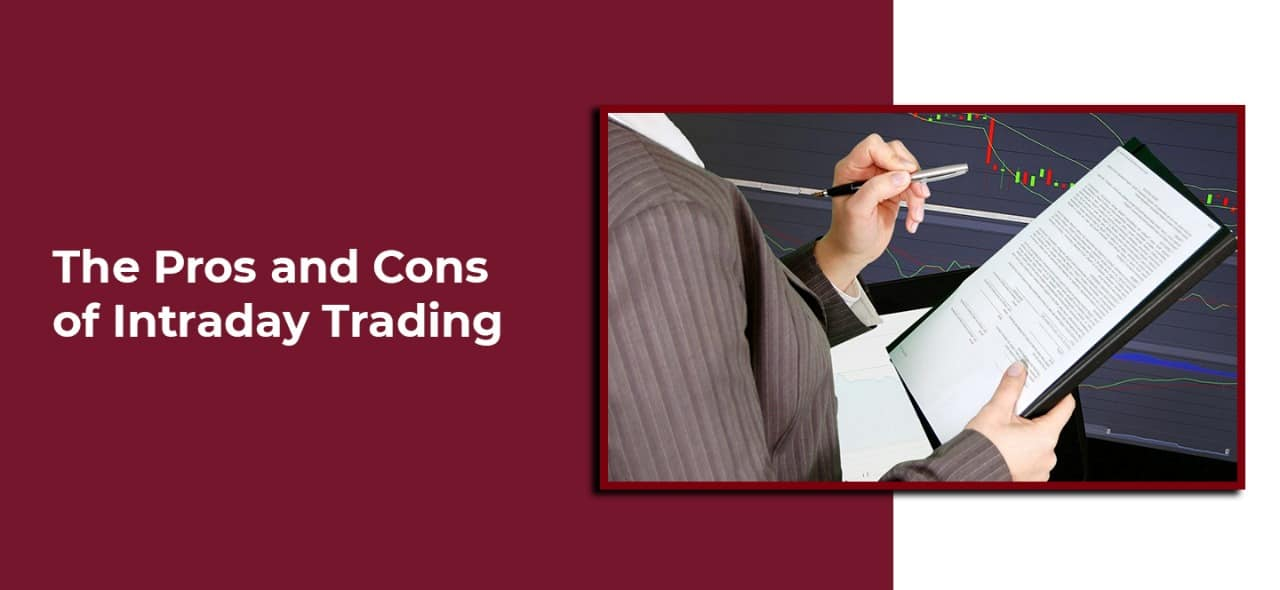 The Pros and Cons of Intraday Trading